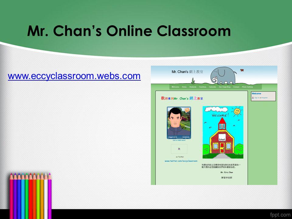 Mr. Chan's Online Classroom www.eccyclassroom.webs.com