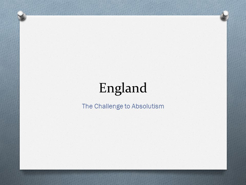 England The Challenge to Absolutism