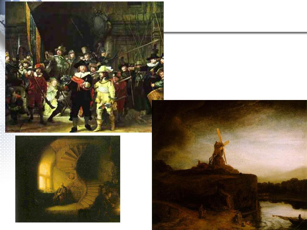 Dutch Art During 1600s, the Netherlands became what Florence had been in the 1400s (remember the Renaissance?) –The best banks and artists –Rembrandt
