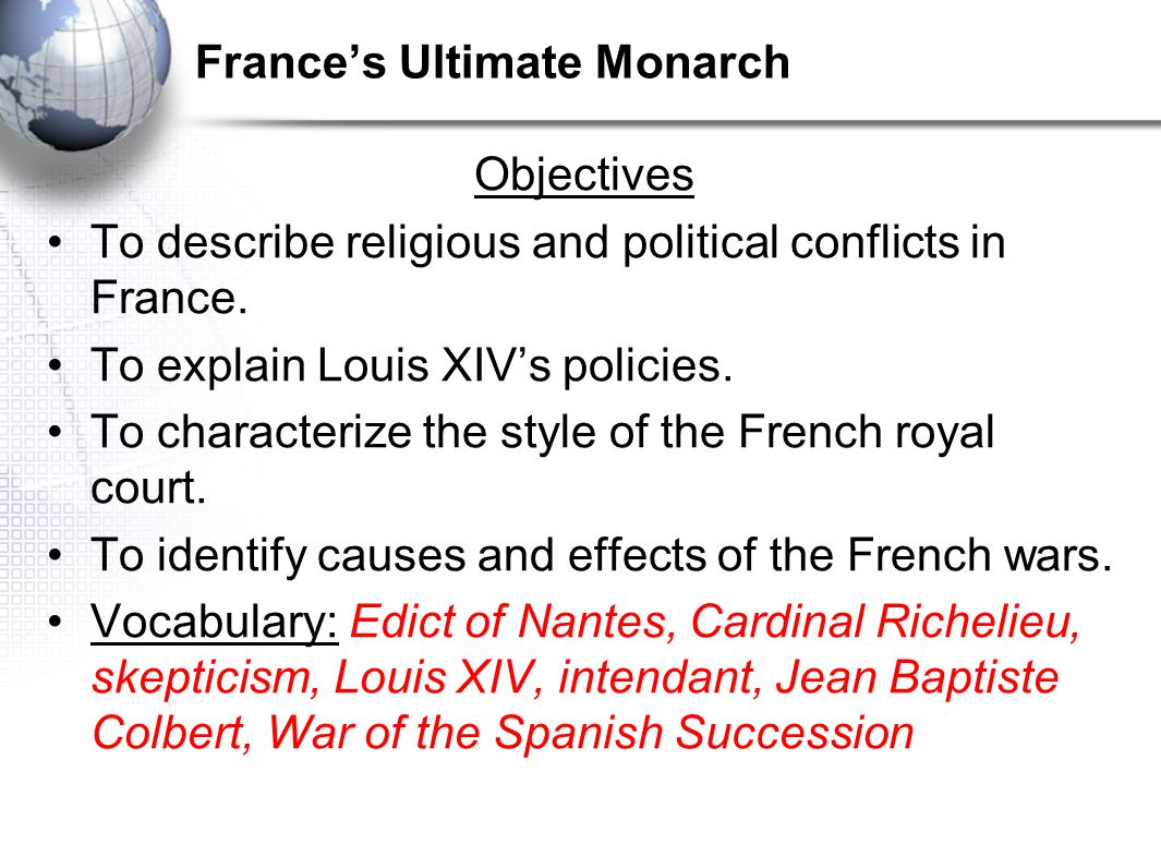 Chapter 21 Absolute Monarchs in Europe, 1500-1800 A.D. Section 2 France's Ultimate Monarch