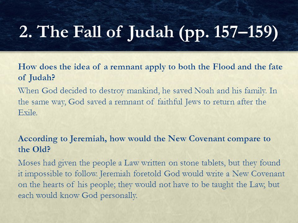 How does the idea of a remnant apply to both the Flood and the fate of Judah? When God decided to destroy mankind, he saved Noah and his family. In th