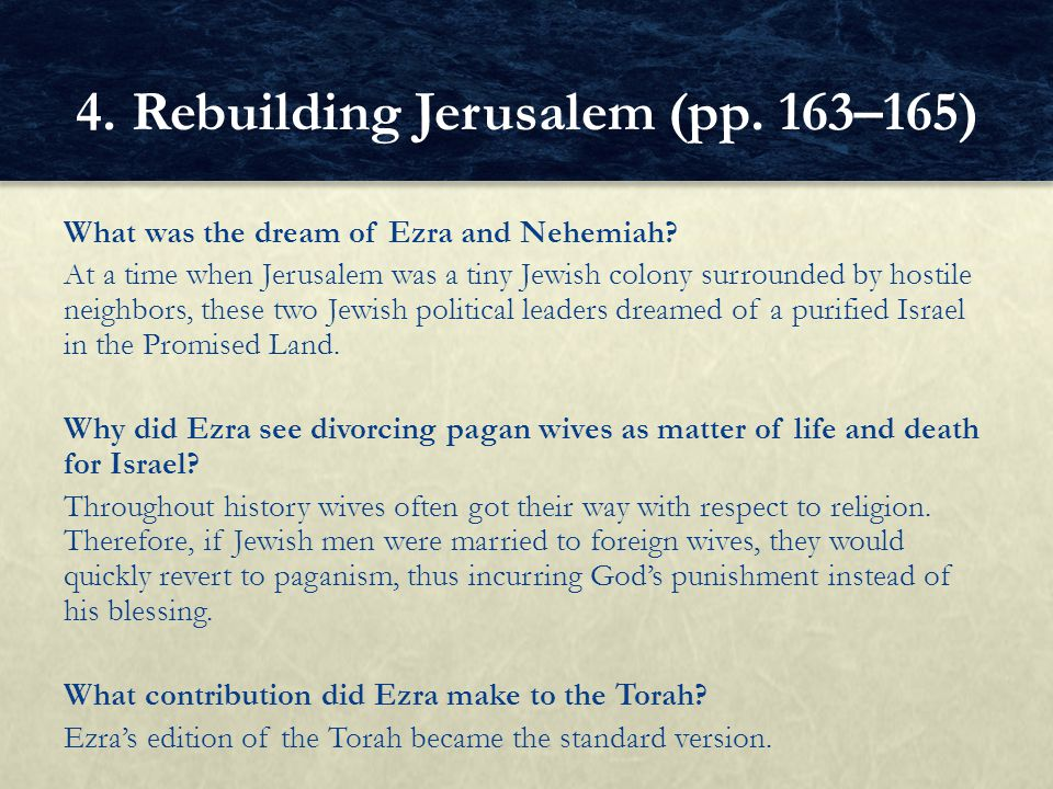 What was the dream of Ezra and Nehemiah? At a time when Jerusalem was a tiny Jewish colony surrounded by hostile neighbors, these two Jewish political