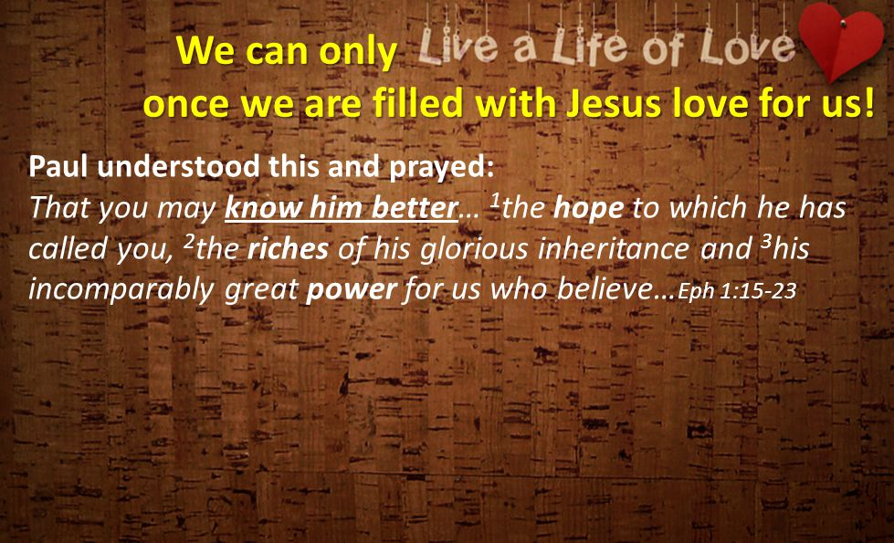 We can only once we are filled with Jesus love for us.