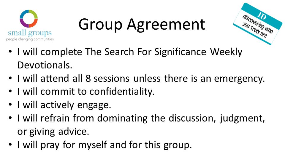 Group Agreement I will complete The Search For Significance Weekly Devotionals.