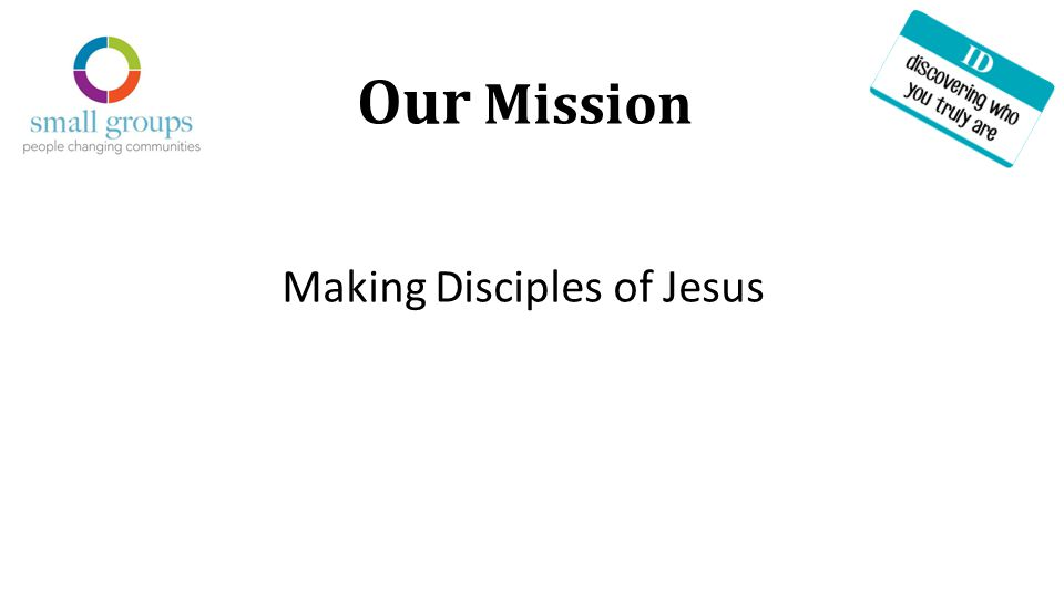 Our Mission Making Disciples of Jesus