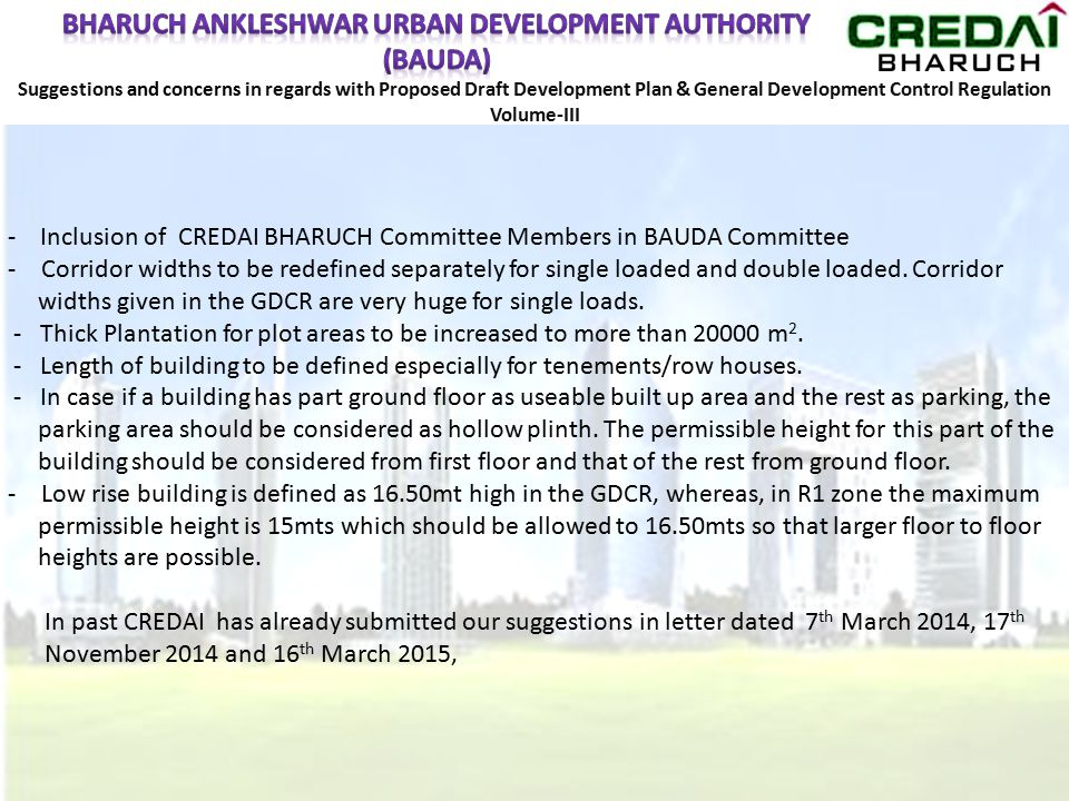 Suggestions and concerns in regards with Proposed Draft Development Plan & General Development Control Regulation Volume-III - Inclusion of CREDAI BHARUCH Committee Members in BAUDA Committee -Corridor widths to be redefined separately for single loaded and double loaded.
