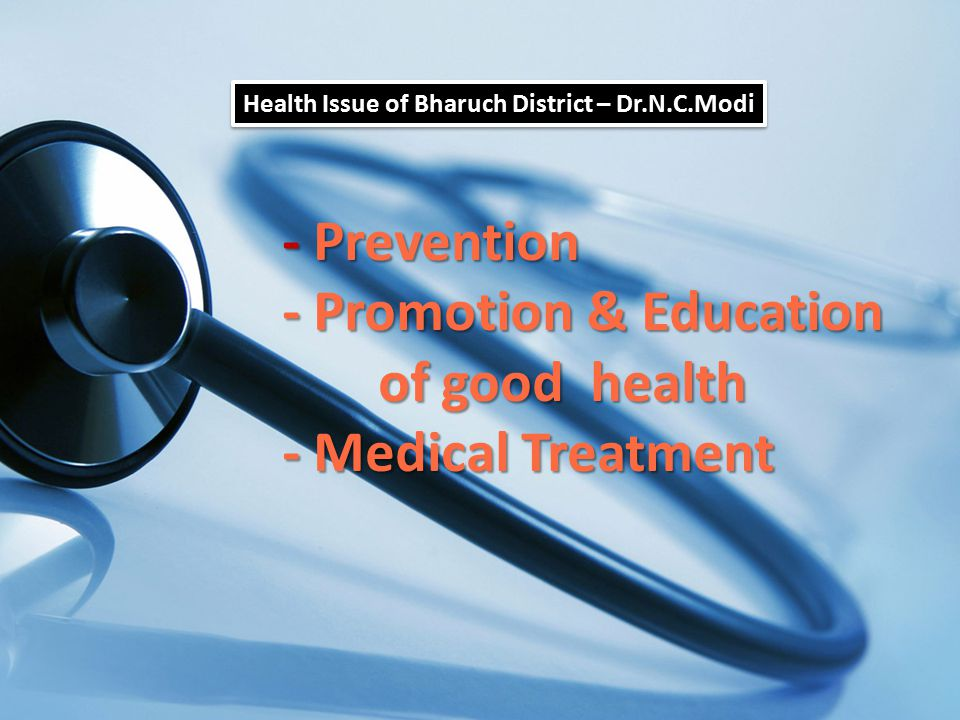 Health Issue of Bharuch District – Dr.N.C.Modi - Prevention - Promotion & Education of good health - Medical Treatment