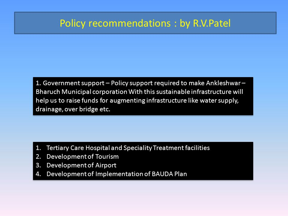 Policy recommendations : by R.V.Patel 1.
