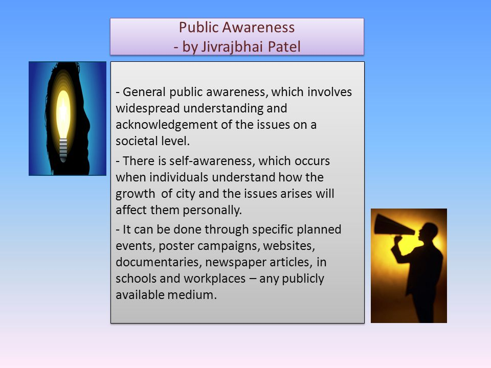 Public Awareness - by Jivrajbhai Patel - General public awareness, which involves widespread understanding and acknowledgement of the issues on a societal level.