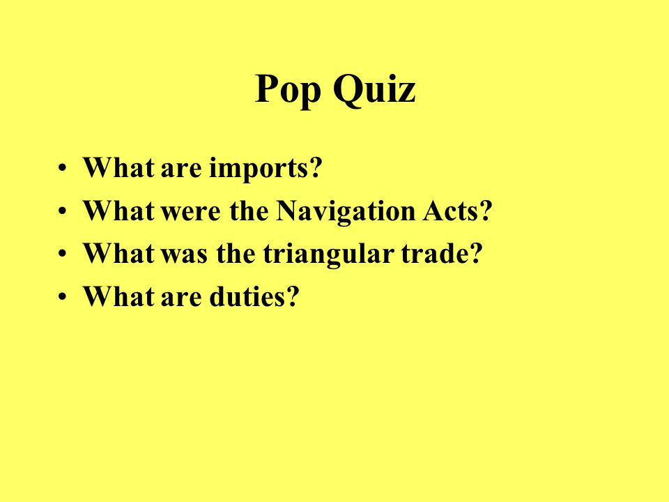 Pop Quiz Who was Olaudah Equiano. What is a balance of trade.