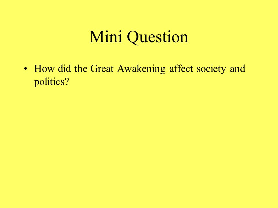 Mini Question How did the colonists respond to the Great Awakening