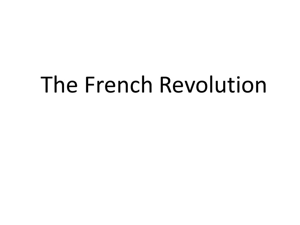 Long-term Causes of the French Revolution Absolutism Unjust socio-political system (Old Regime) Poor harvests which left peasant farmers with little money for taxes Influence of Enlightenment philosophes System of mercantilism which restricted trade Influence of other successful revolutions – England's Glorious Revolution (1688-1689) – American Revolution (1775-1783)
