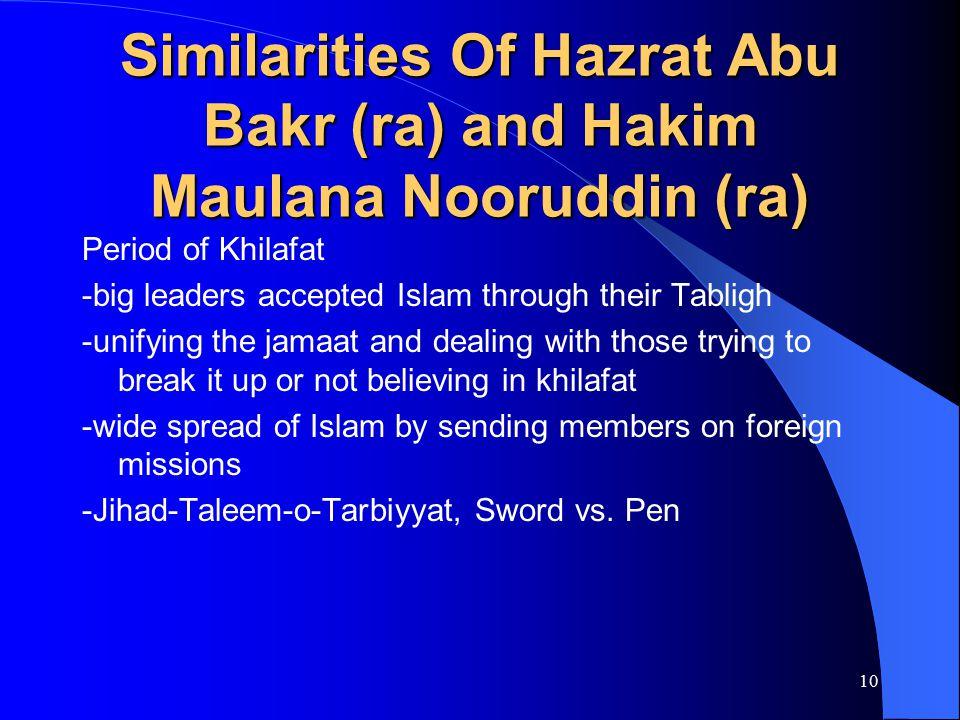 10 Similarities Of Hazrat Abu Bakr (ra) and Hakim Maulana Nooruddin (ra) Period of Khilafat -big leaders accepted Islam through their Tabligh -unifyin