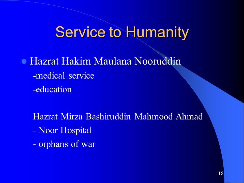 Service to Humanity Hazrat Hakim Maulana Nooruddin -medical service -education Hazrat Mirza Bashiruddin Mahmood Ahmad - Noor Hospital - orphans of war