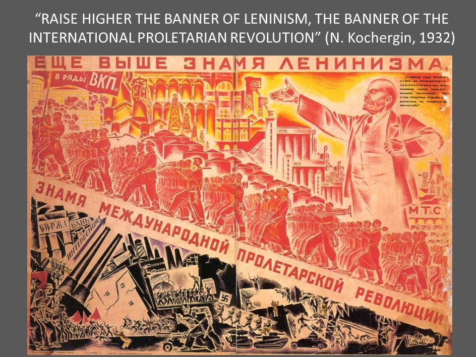 RAISE HIGHER THE BANNER OF LENINISM, THE BANNER OF THE INTERNATIONAL PROLETARIAN REVOLUTION (N.