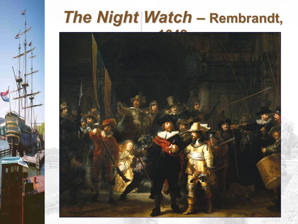 The Night Watch – Rembrandt, 1642