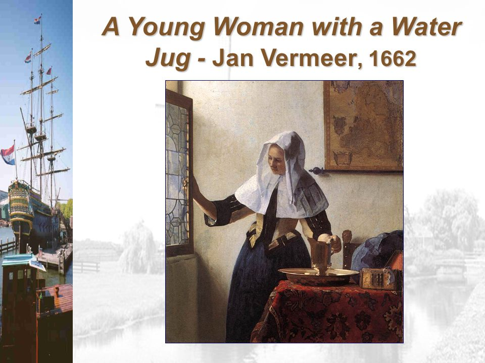 A Young Woman with a Water Jug - Jan Vermeer, 1662
