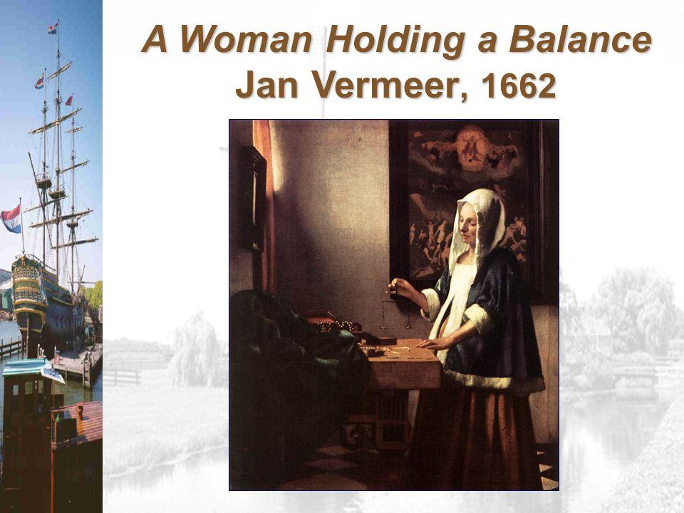 A Woman Holding a Balance Jan Vermeer, 1662