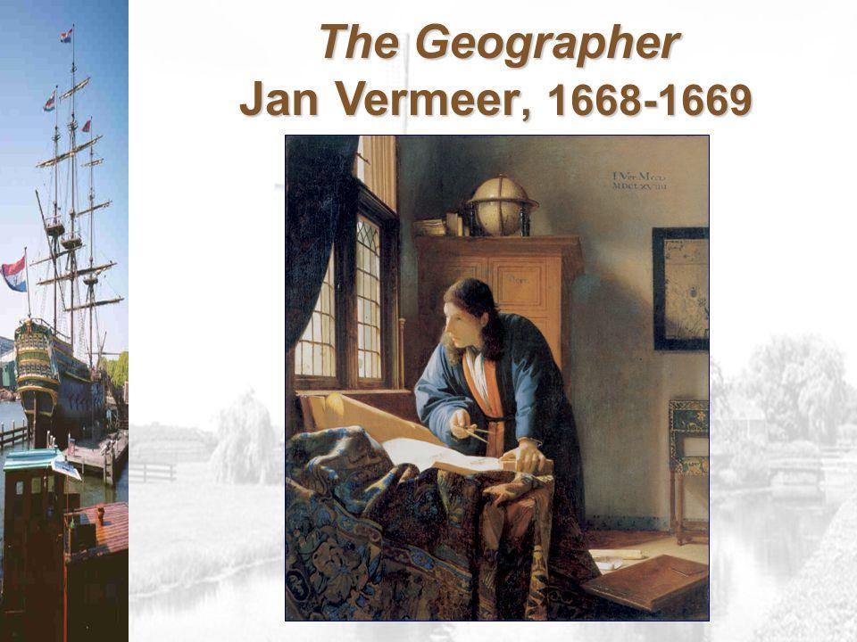 The Geographer Jan Vermeer, 1668-1669