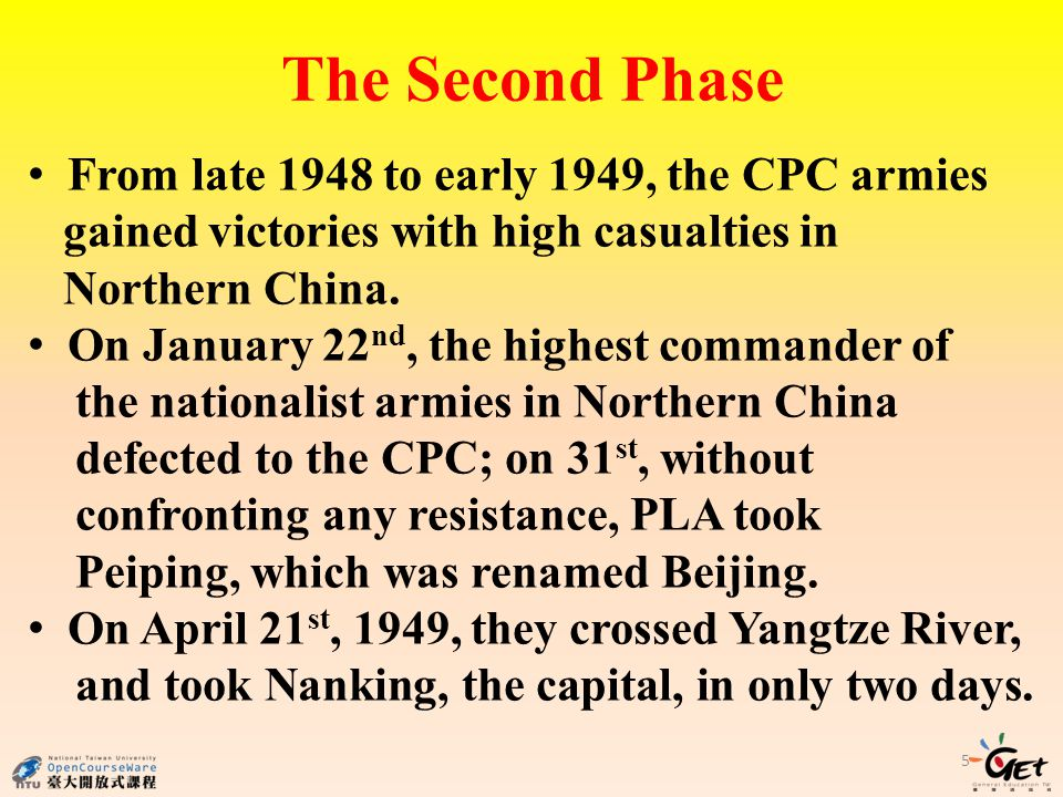 5 The Second Phase From late 1948 to early 1949, the CPC armies gained victories with high casualties in Northern China.