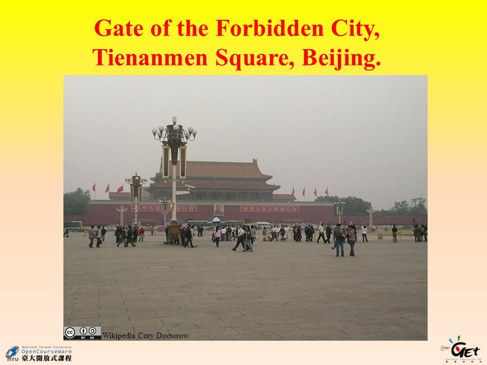 8 Gate of the Forbidden City, Tienanmen Square, Beijing. Wikipedia Cory Doctorow