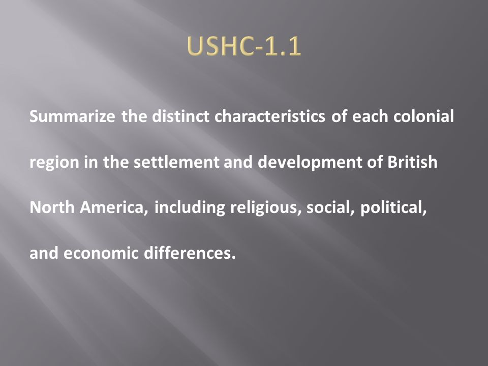 Summarize the distinct characteristics of each colonial region in the settlement and development of British North America, including religious, social