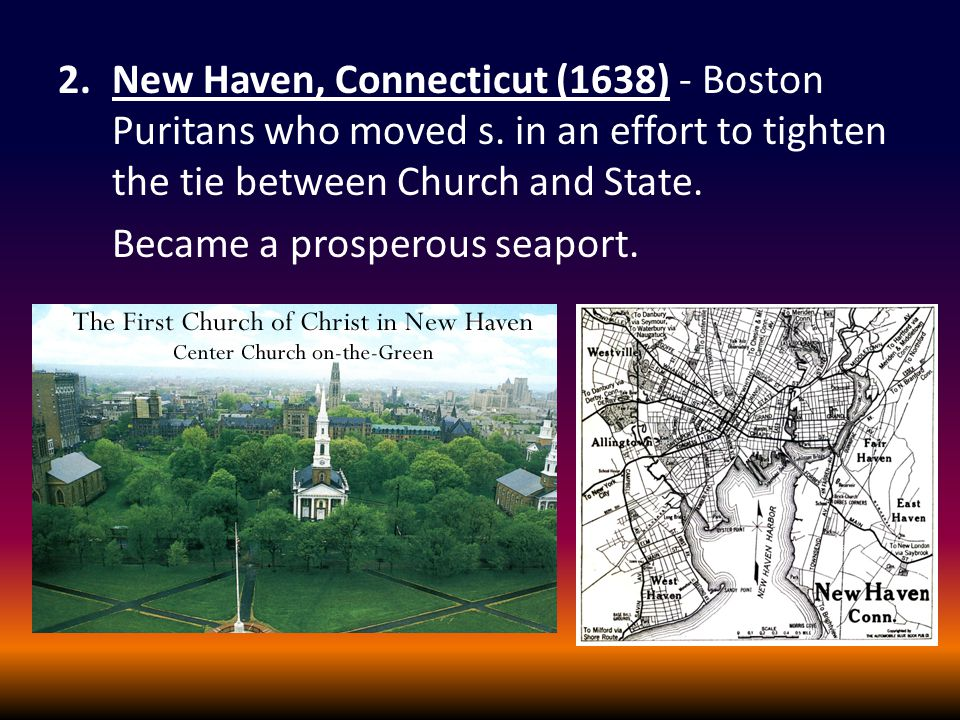 2.New Haven, Connecticut (1638) - Boston Puritans who moved s.
