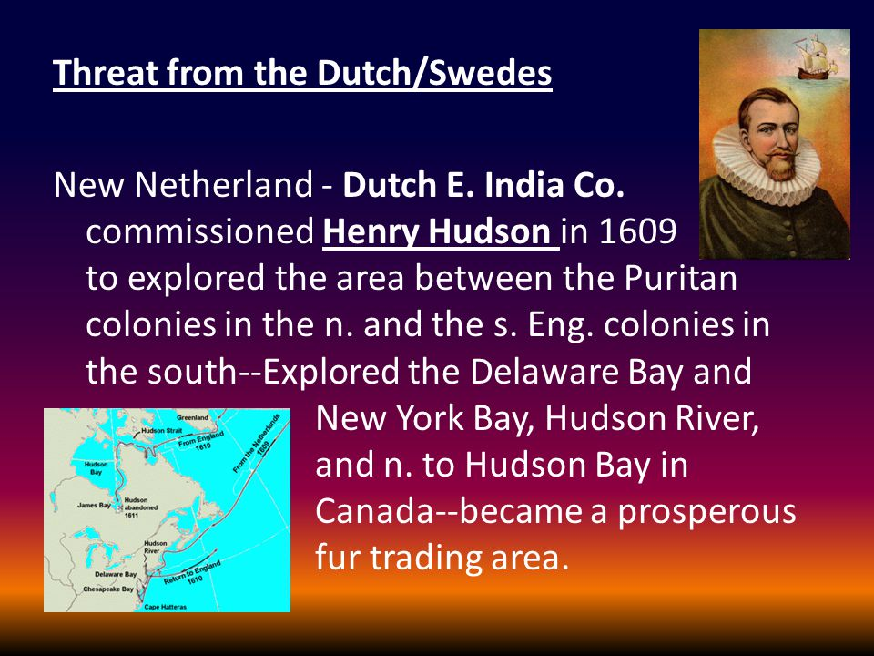 Threat from the Dutch/Swedes New Netherland - Dutch E.