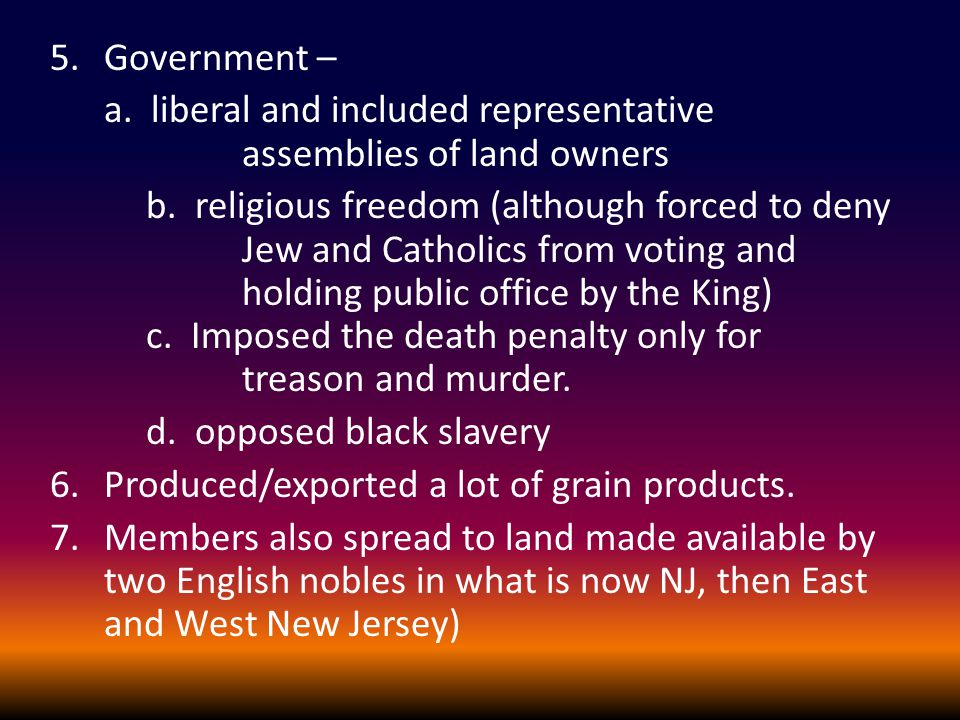 5.Government – a. liberal and included representative assemblies of land owners b.
