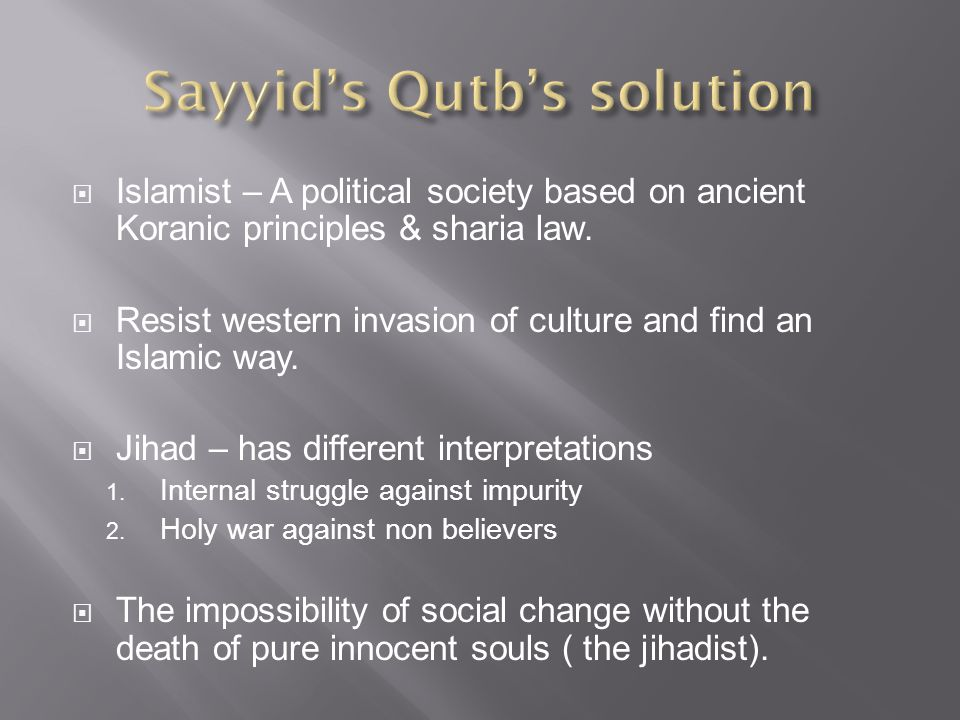  Islamist – A political society based on ancient Koranic principles & sharia law.