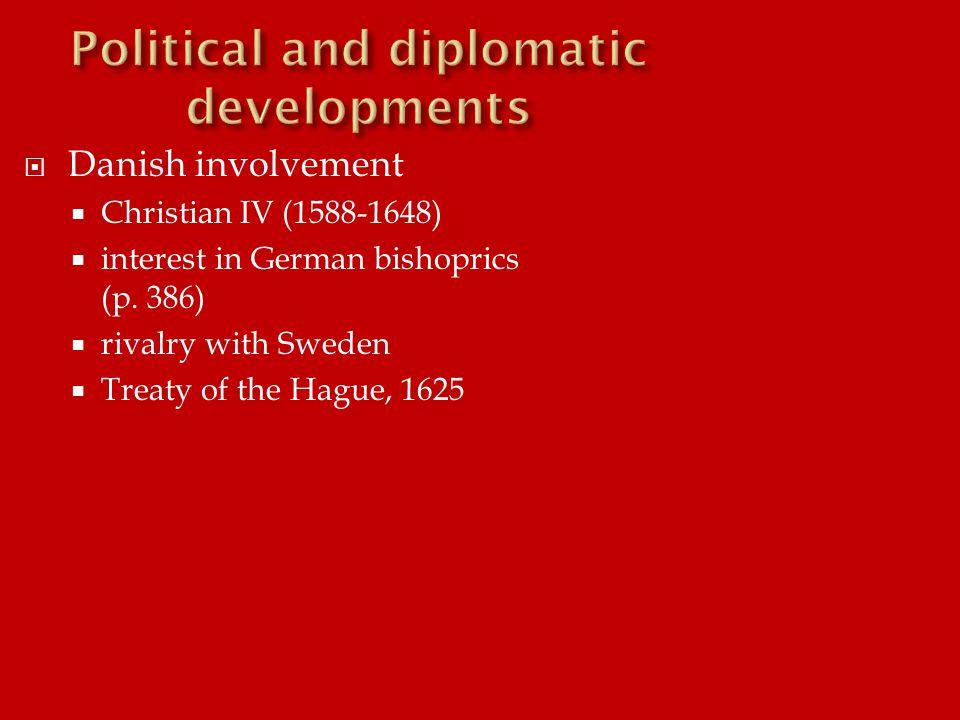  Danish involvement  Christian IV (1588-1648)  interest in German bishoprics (p.