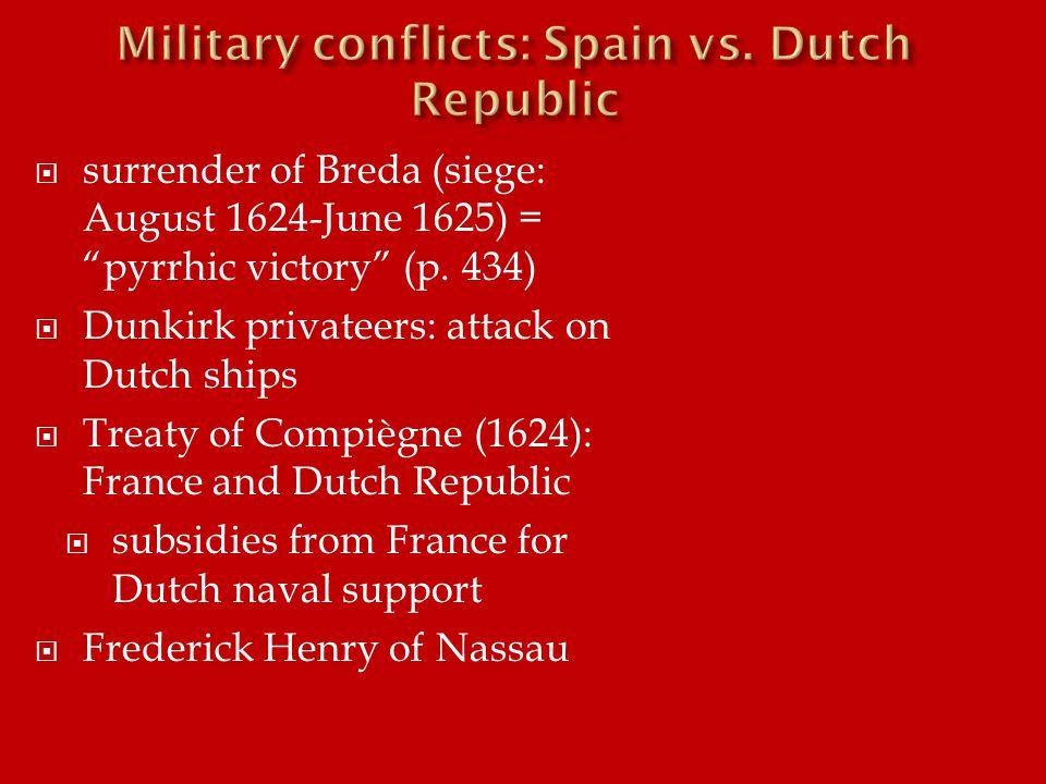  surrender of Breda (siege: August 1624-June 1625) = pyrrhic victory (p.