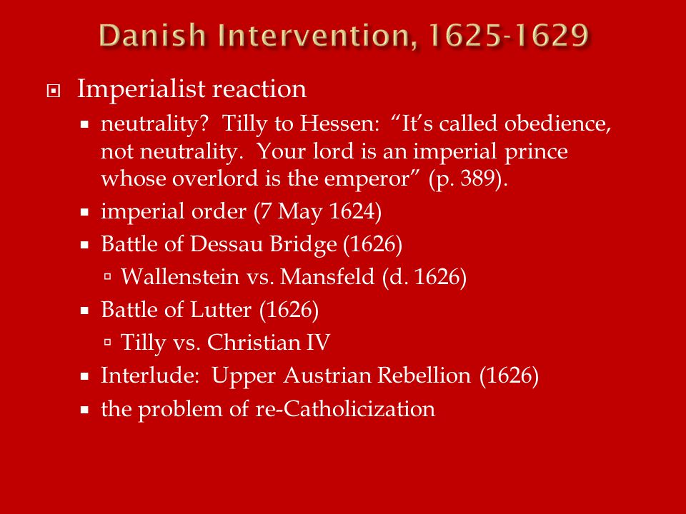  Imperialist reaction  neutrality. Tilly to Hessen: It's called obedience, not neutrality.