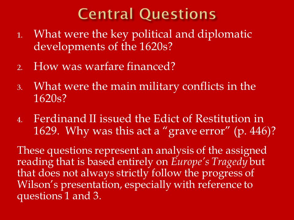 1. What were the key political and diplomatic developments of the 1620s.