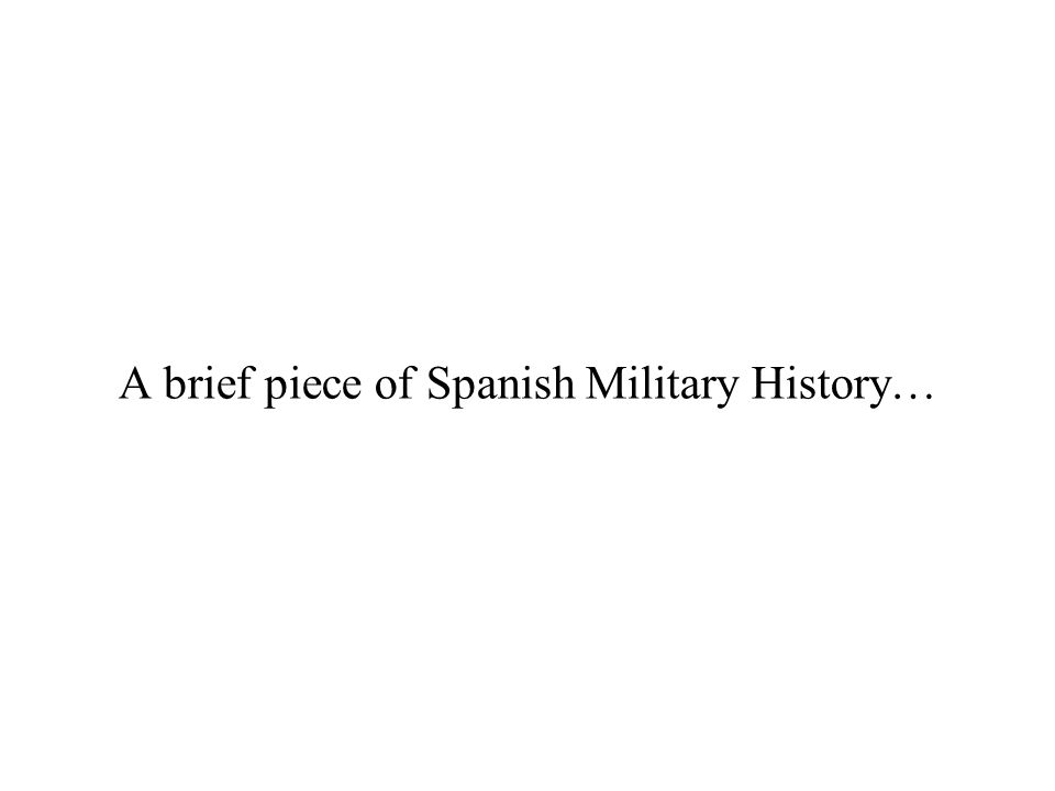 A brief piece of Spanish Military History…