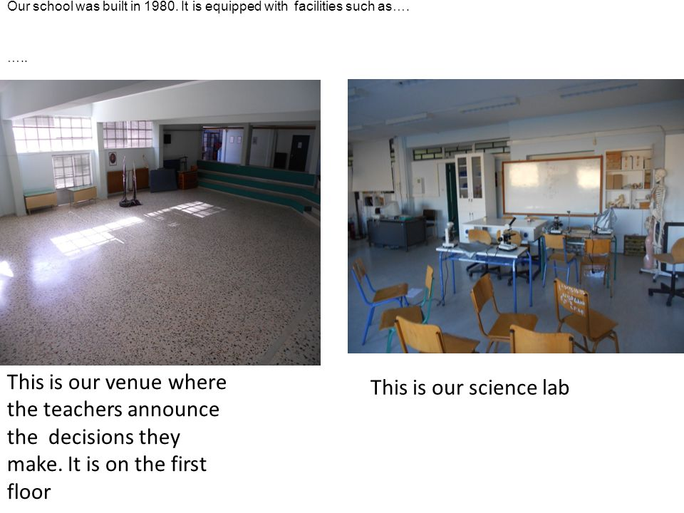 Our school was built in 1980. It is equipped with facilities such as….
