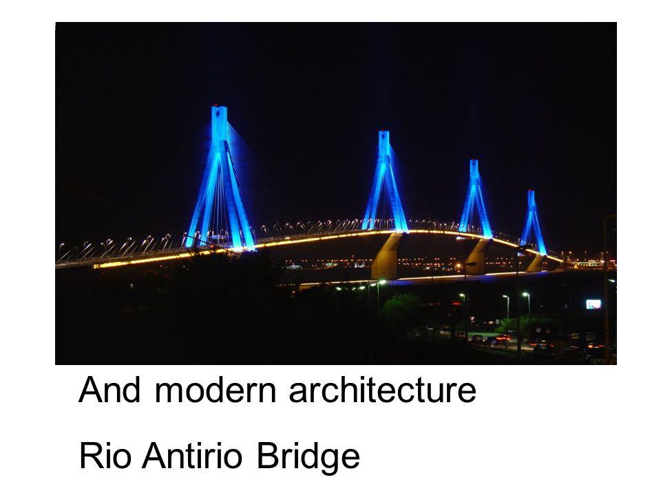 And modern architecture Rio Antirio Bridge