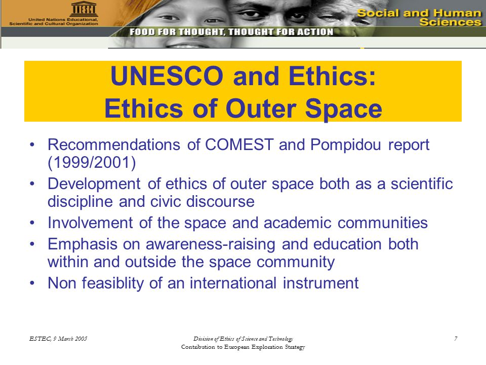 ESTEC, 9 March 2005Division of Ethics of Science and Technology Contribution to European Exploration Strategy 18 Ethics of Space Exploration: Do Astronauts have a Life.