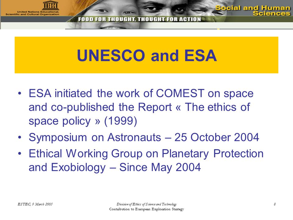 ESTEC, 9 March 2005Division of Ethics of Science and Technology Contribution to European Exploration Strategy 9 Ethical Issues about Space Exploration A subject of public debate A pioneering mind.