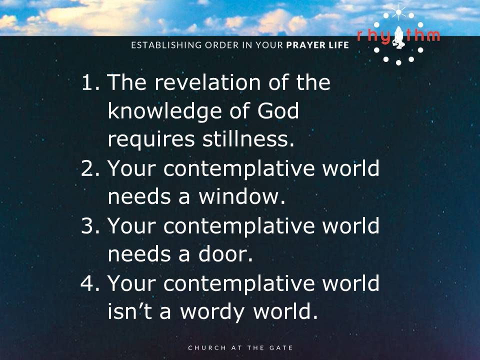 textbox center 1.The revelation of the knowledge of God requires stillness.
