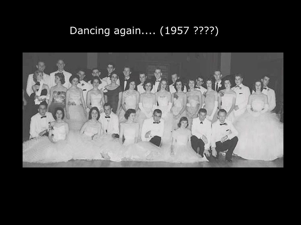 Dancing again.... (1957 ????)