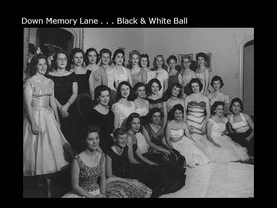 Down Memory Lane... Black & White Ball