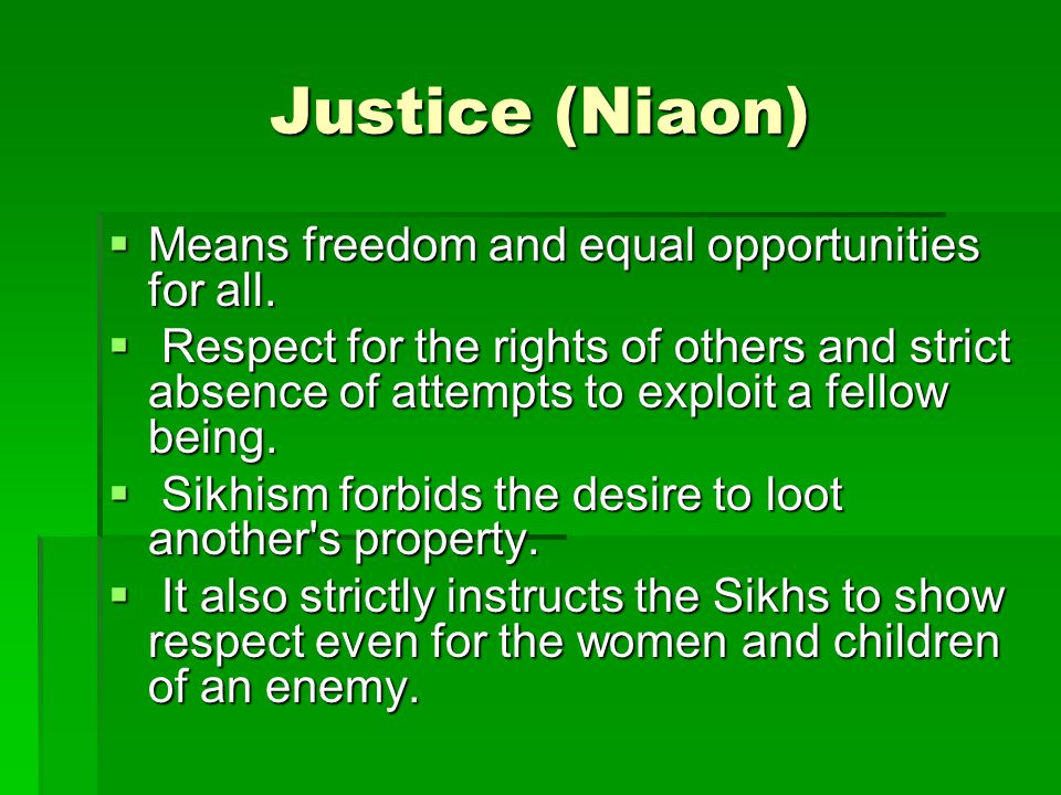 Justice (Niaon)  Means freedom and equal opportunities for all.