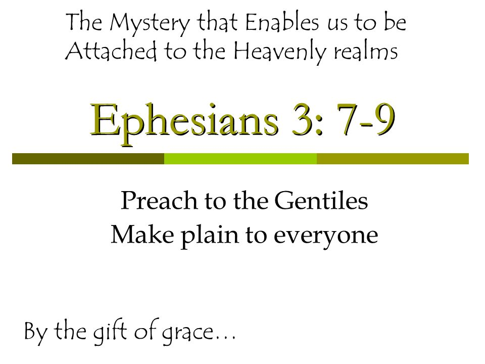 Ephesians 3: 9 The administration of this mystery Psalm 14: 1-3 Isaiah 1: 11-15 Galatians 3: 21-25 II Corinthians 5: 21