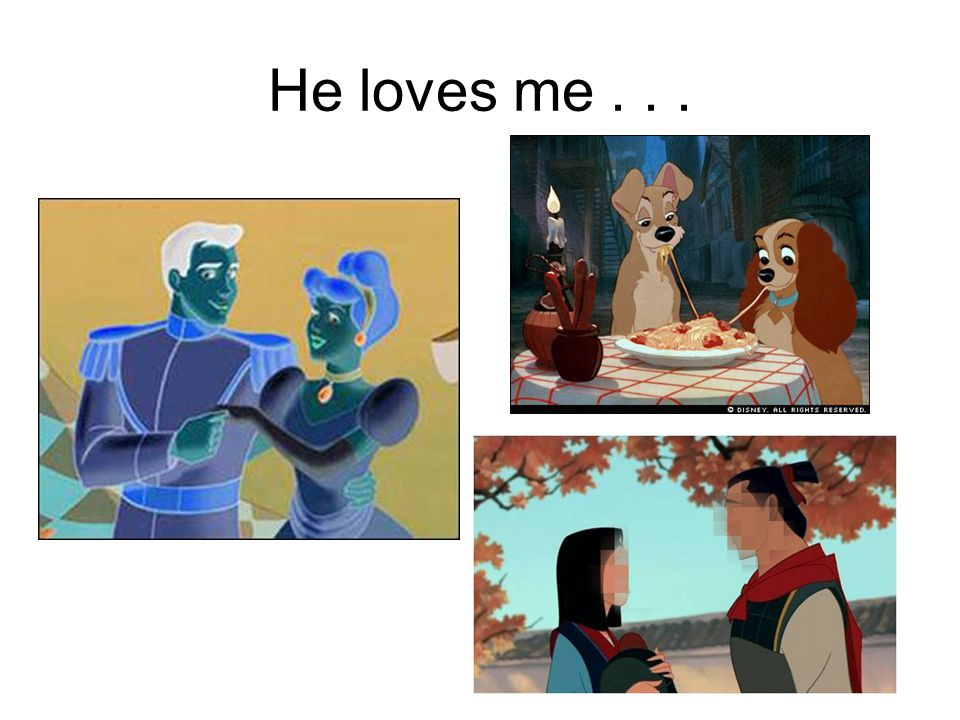 He loves me...