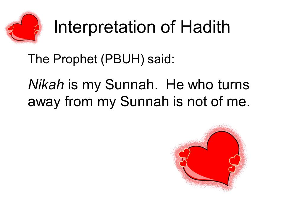 Interpretation of Hadith The Prophet (PBUH) said: Nikah is my Sunnah.