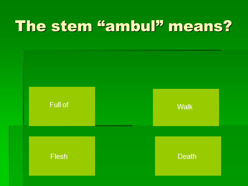 Correct  The stem ped means foot or child  Words with ped  Orthopedist, pedagogue, centipede, expedition, pedestrian, pedestal