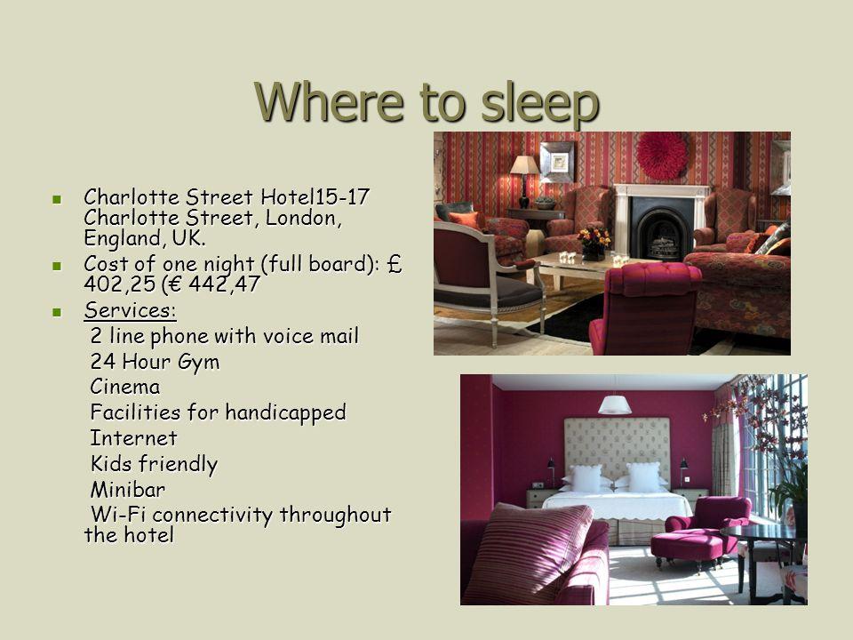 Where to sleep Charlotte Street Hotel15-17 Charlotte Street, London, England, UK. Charlotte Street Hotel15-17 Charlotte Street, London, England, UK. C