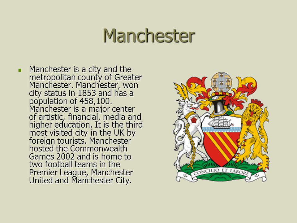 Manchester Manchester is a city and the metropolitan county of Greater Manchester.