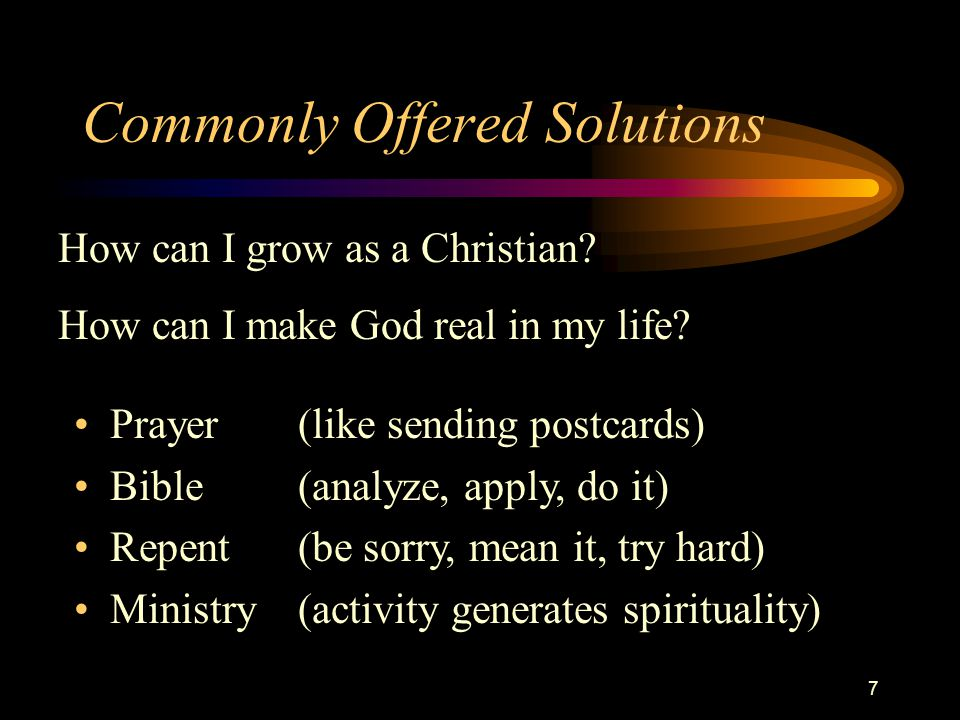 7 Commonly Offered Solutions Prayer Bible Repent Ministry How can I grow as a Christian.
